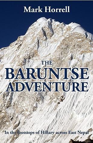The Baruntse Adventure: In the footsteps of Hillary across East Nepal