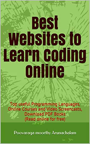 Best Websites to Learn Coding Online: Top useful Programming Languages, Online Courses and Video Screencasts, Download PDF Books (Read online for free)