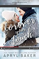 Forever Your Touch - Anniversary Edition (A Manwhore Series Book 4)