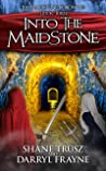 Into the Maidstone (The Maidstone Chronicles Book 3)