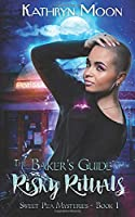 The Baker's Guide to Risky Rituals (Sweet Pea Mysteries #1)
