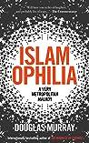 Book cover for Islamophilia: A Very Metropolitan Malady