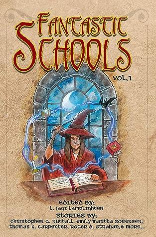 Fantastic Schools: Volume One