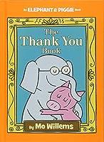 The Thank You Book (Elephant & Piggie, #25)