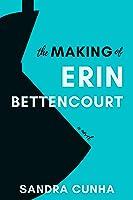 The Making of Erin Bettencourt