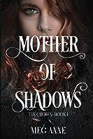 Mother of Shadows (Chosen)
