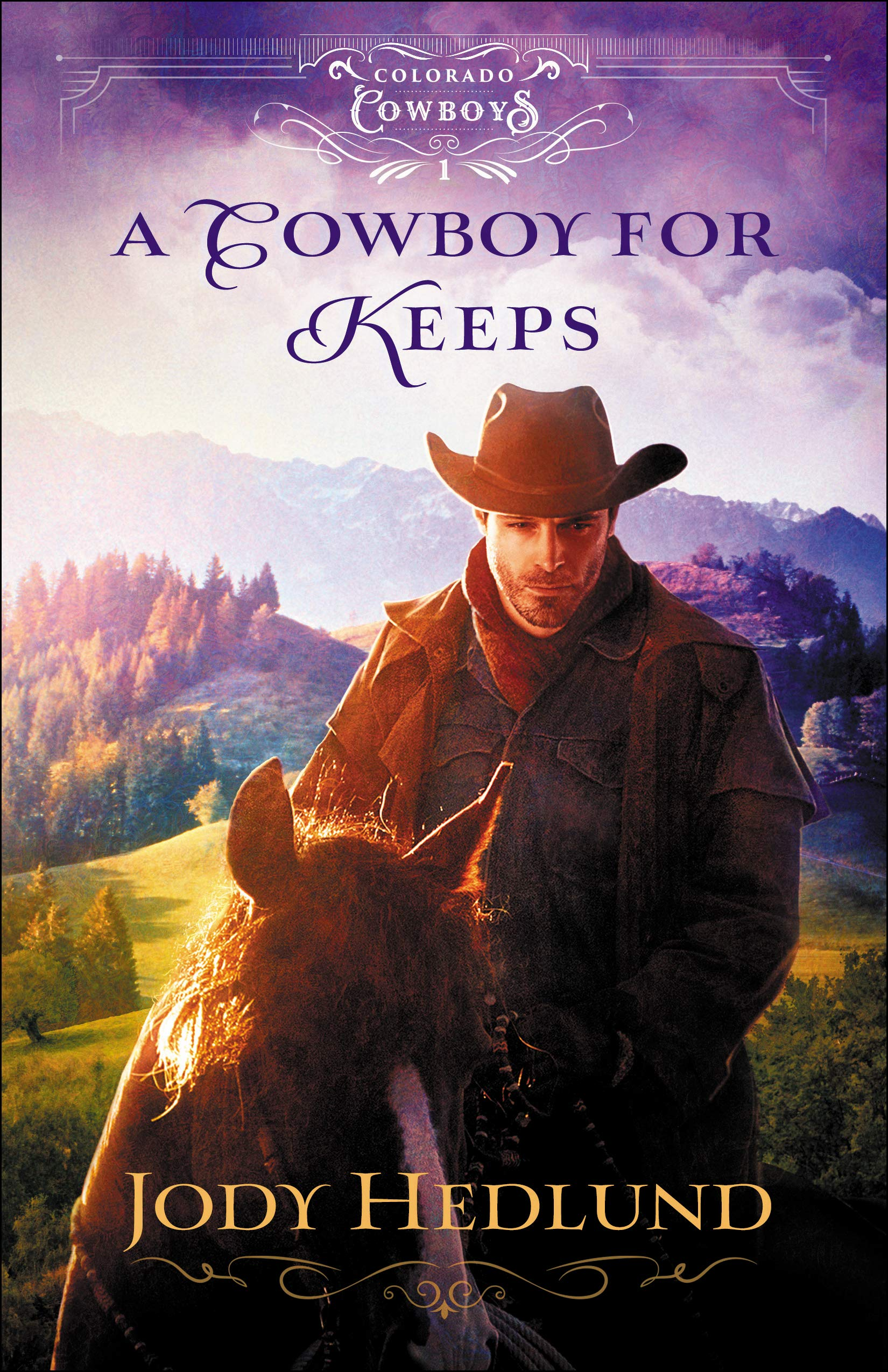 A COWBOY FOR KEEPS by Jody Hudlund