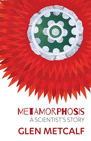 Metamorphosis: A scientist's story
