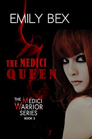 The Medici Queen: Book Three of the Medici Warrior Series