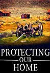 Protecting Our Home