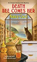 Death Bee Comes Her (An Oregon Honeycomb Mystery #1)