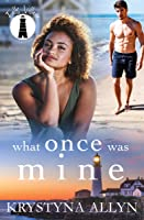 What Once Was Mine (Falls Village Collection Book 4)