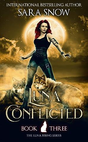 Luna Conflicted (Luna Rising, #3)