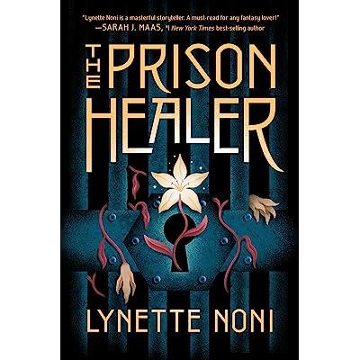 The Prison Healer (The Prison Healer, #1) by Lynette Noni