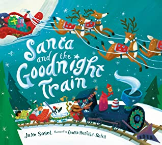 {Mini Swoon} Santa and the Goodnight Train by June Sobel