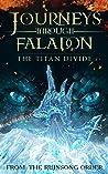 Journeys Through Faladon: The Titan Divide (Journeys Through Faladon #1)