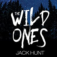 The Wild Ones: A Post-Apocalyptic Zombie Thriller (Wild Ones, #1)