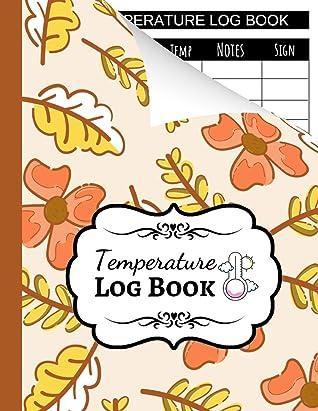 Temperature Log Book: Sheets Regulating / Medical Log Book / Fridge Temperature Control / Tracker / Health Organizer