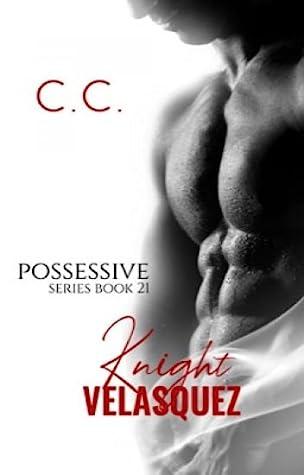 Possessive series 21: Knight Velasquez