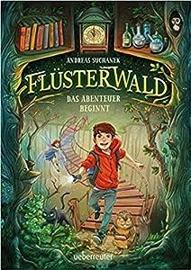 Das Abenteuer beginnt (Flüsterwald, #1)