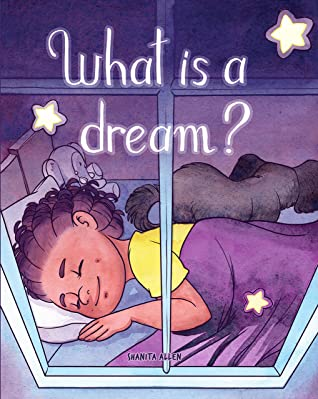 What is a Dream? (Let's Go Dreaming Book 2)