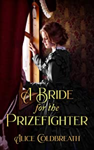 A Bride for the Prize fighter (Victorian Prizefighter, #1)