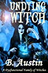 Undying Witch: Prequel (Dysfunctional Family of Witches #0)