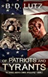 Of Patriots And Tyrants (The Divided America Zombie Apocalypse: Book Two 2)