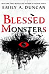 Blessed Monsters (Something Dark and Holy, #3)
