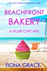 A Killer Cupcake (A Beachfront Bakery Cozy Mystery #1)