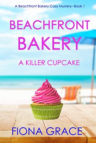 A Killer Cupcake (A Beachfront Bakery Cozy Mystery #1)