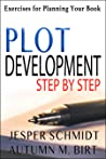 Plot Development Step by Step: Exercises for Planning Your Book