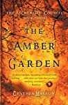 The Amber Garden: The Alchemists' Council, Book 3