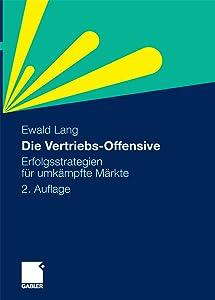 Die Vertriebs-Offensive: Erfolgsstrategien für umkämpfte Märkte
