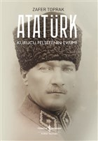 Atatürk : Kurucu Felsefenin Evrimi