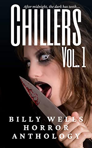 Chillers-Volume 1 (Billy Wells Horror Anthology)