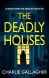 The Deadly Houses