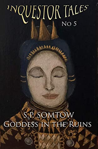 Inquestor Tales Five: Goddess in the Ruins: The ongoing serializing of S.P. Somtow's space opera galactic epic Inquestor seires (Inquestor Series Book 9)