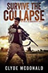 Survive the Collapse: A Post-Apocalyptic Survival Thriller (The End of the World Book 1)