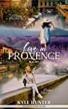 Love in Provence: Two Inspirational romance with a French flair in one box set! (Provence Series)