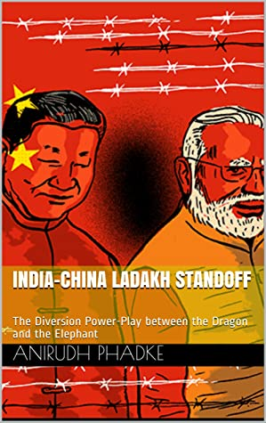 India-China Ladakh Standoff: The Diversion Power-Play between the Dragon and the Elephant (The Viyug Issue Brief)