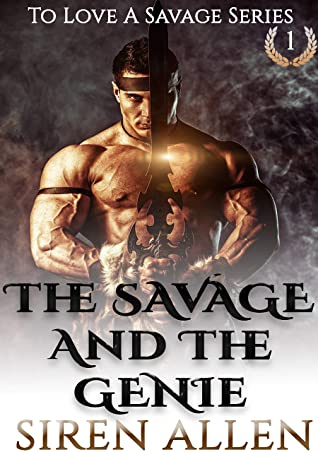 The Savage and The Genie (To Love A Savage, #1)