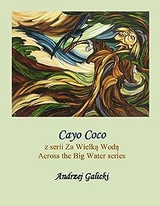 Cayo Coco (Polish-English Edition): Wydanie dwujezyczne (Bilingual Edition) Polish-English (Za Wielka Woda (Across the Big Water) Book 12)