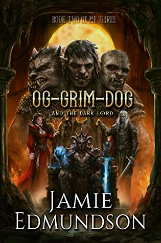 Og-Grim-Dog and The Dark Lord (Me Three, #2)