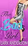 The Bad Girl (Beguiling a Billionaire #4)