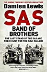 SAS Band of Brothers: The Last Stand of the SAS and Their Hunt for the Nazi Killers