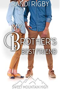 My Brother's Best Friend (Sweet Mountain High #5)