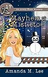 Mayhem & Mistletoe (An Avery Shaw Mystery #17)