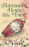 Hormones, Hexes, & Exes (Menopause, Magick, & Mystery #1)