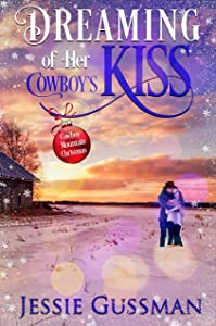 Dreaming of Her Cowboy's Kiss (Cowboy Mountain Christmas #1)